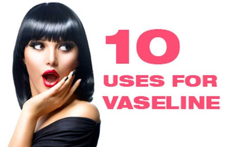 10 uporab za vazelin